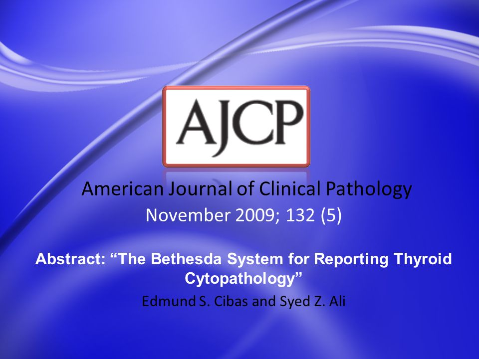 Abstract: The Bethesda System for Reporting Thyroid Cytopathology