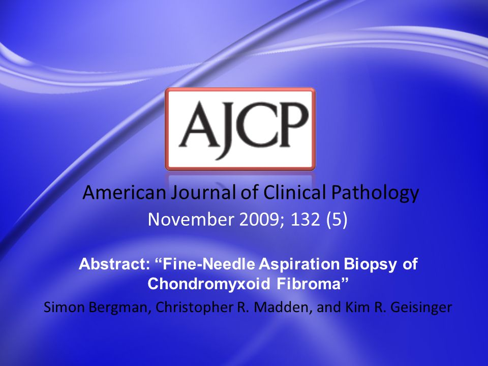 Abstract: Fine-Needle Aspiration Biopsy of Chondromyxoid Fibroma