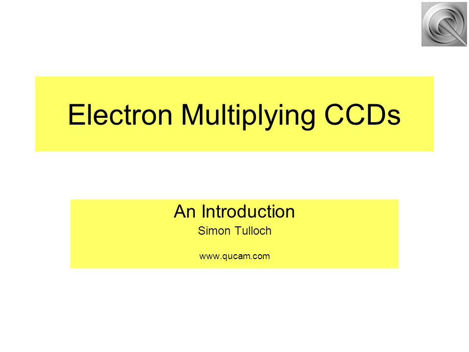 Electron Multiplying CCDs