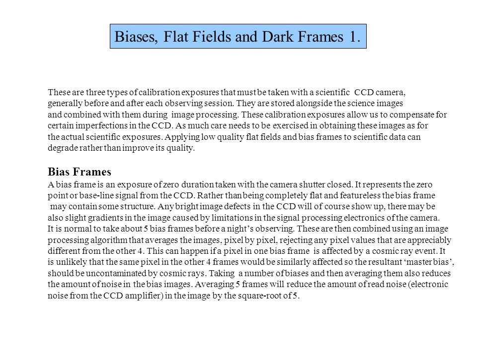 Biases, Flat Fields and Dark Frames 1.