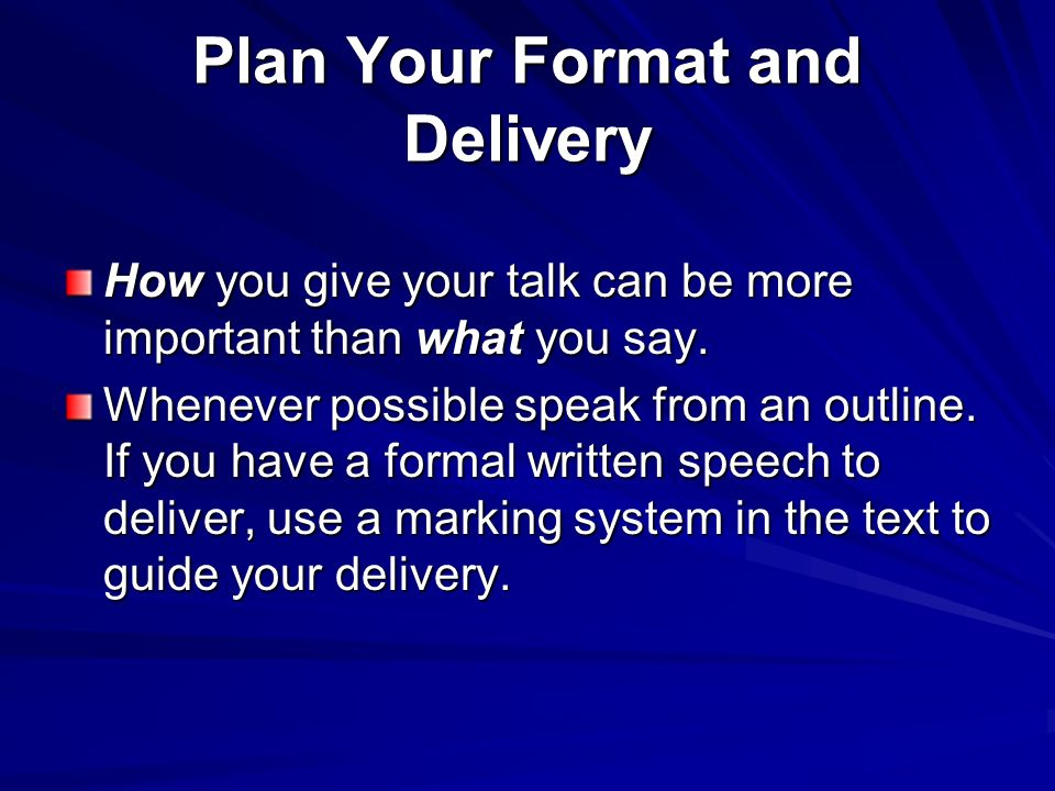 Plan Your Format and Delivery