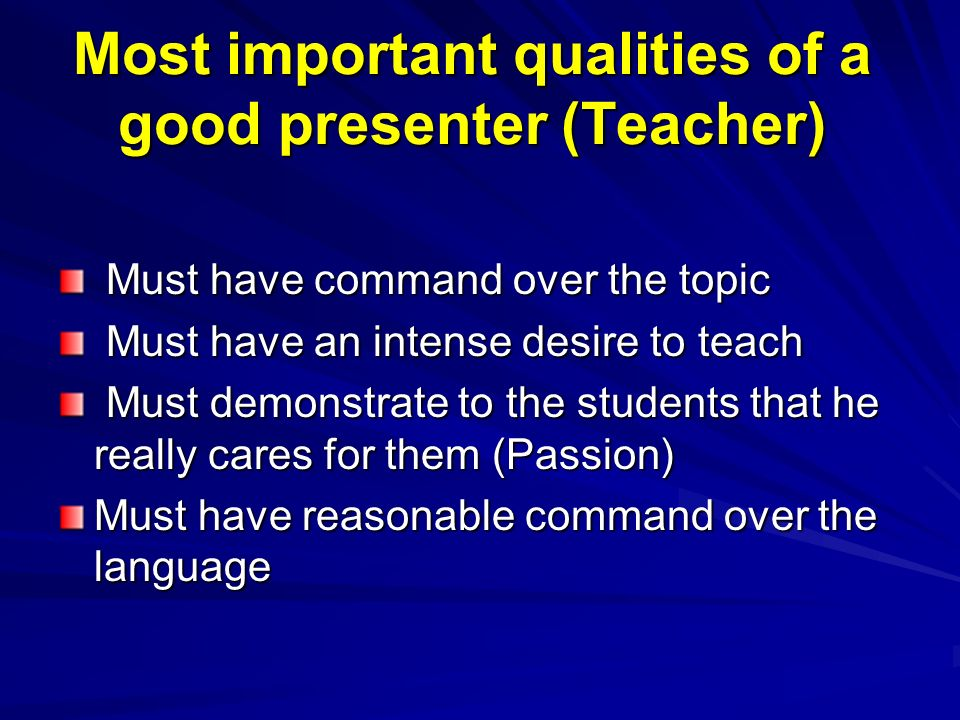 Most important qualities of a good presenter (Teacher)