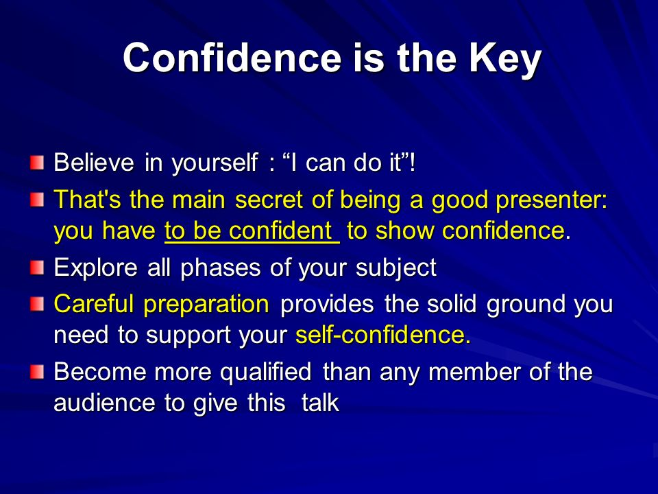 Confidence is the Key Believe in yourself : I can do it !