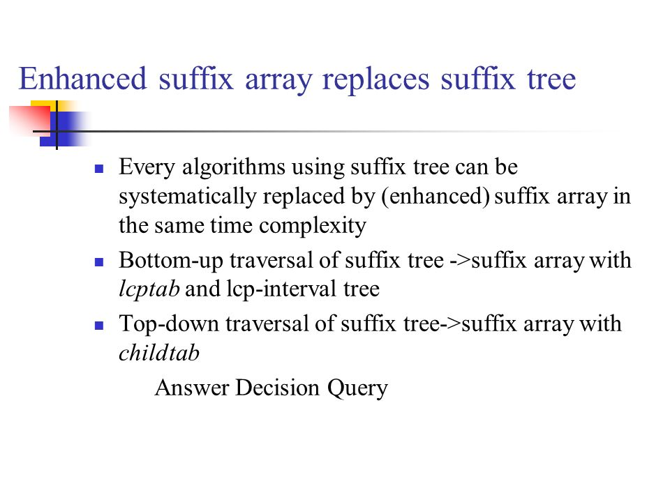 Enhanced suffix array replaces suffix tree