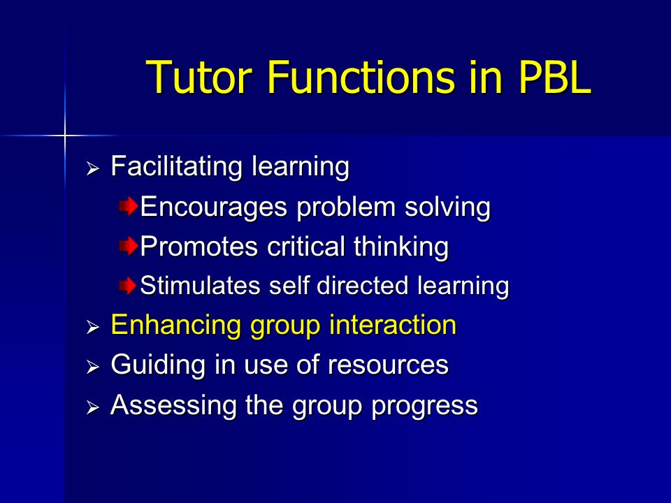 Tutor Functions in PBL Facilitating learning