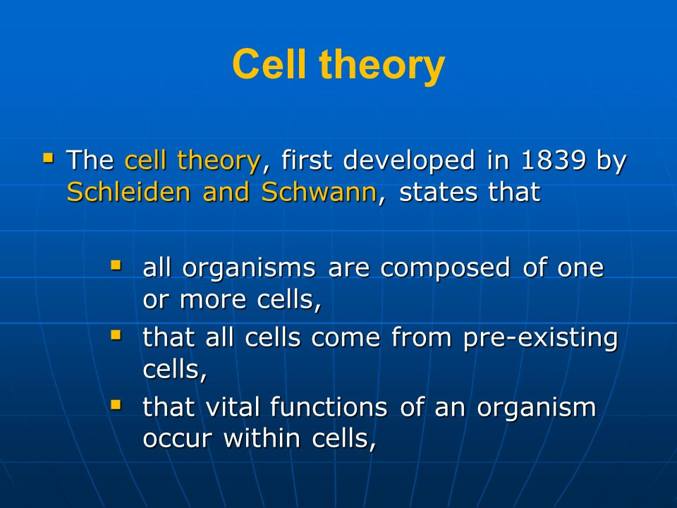 Cell theory The cell theory, first developed in 1839 by Schleiden and Schwann, states that. all organisms are composed of one or more cells,