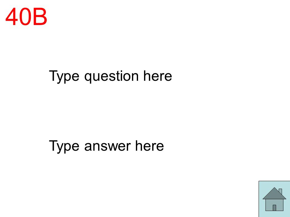 40B Type question here Type answer here
