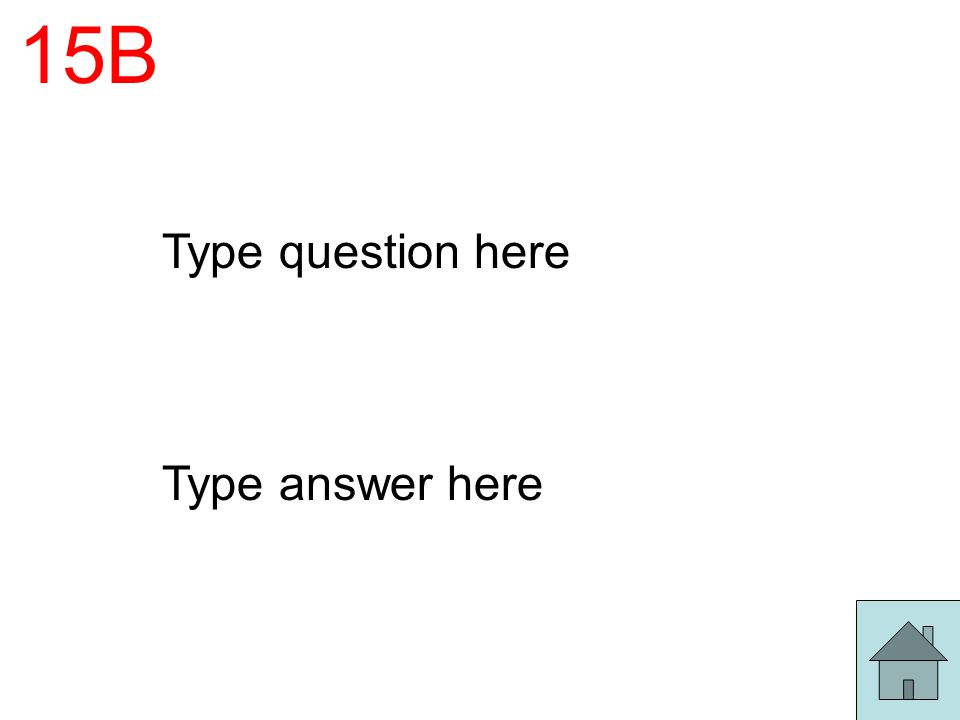 15B Type question here Type answer here