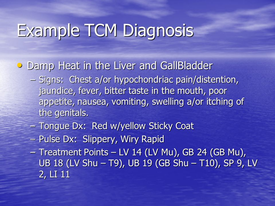 Example TCM Diagnosis Damp Heat in the Liver and GallBladder