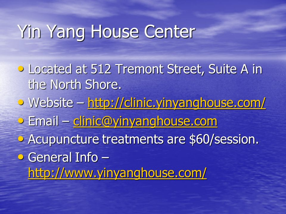 Yin Yang House Center Located at 512 Tremont Street, Suite A in the North Shore. Website – http://clinic.yinyanghouse.com/