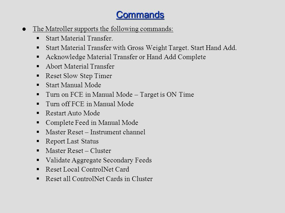 Commands The Matroller supports the following commands: