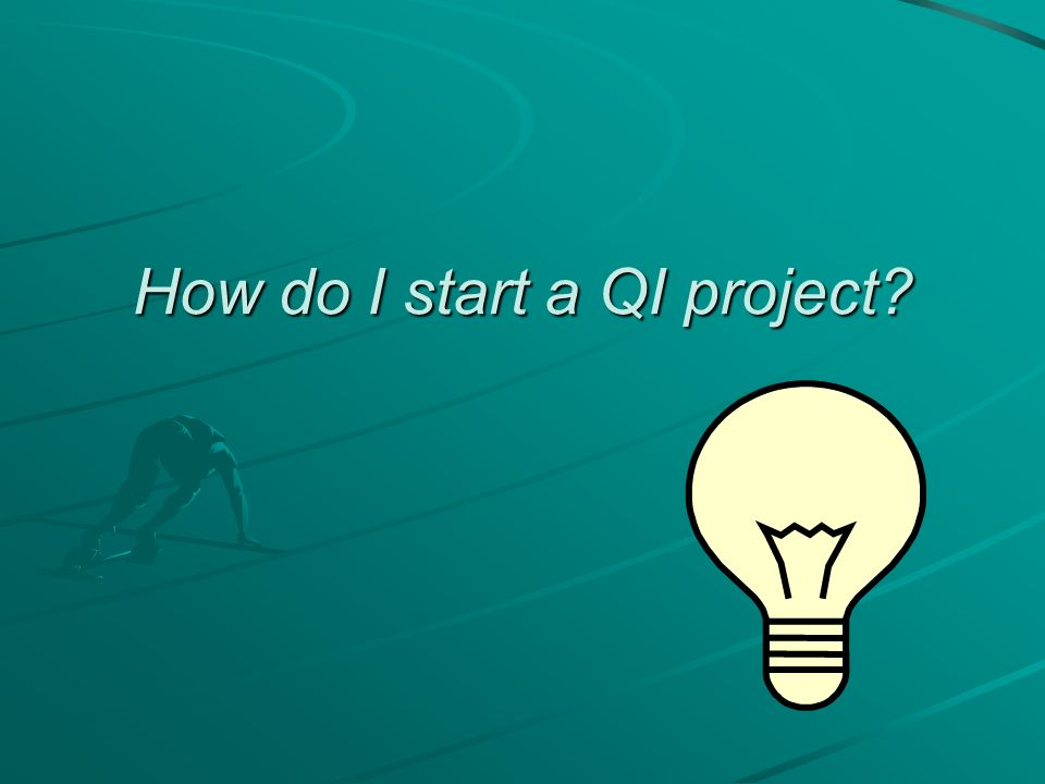 How do I start a QI project