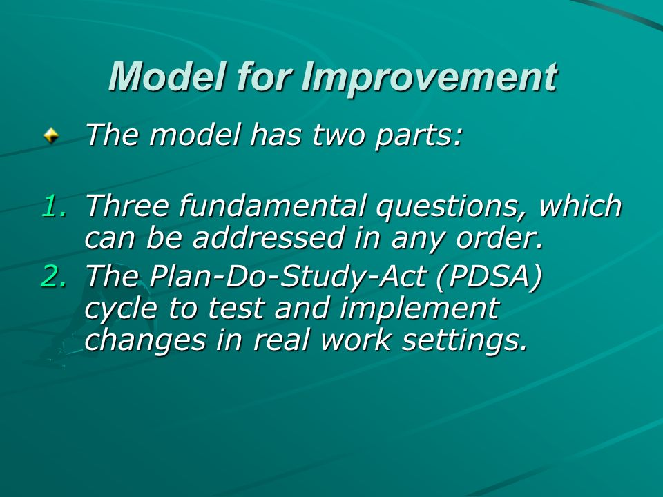 Model for Improvement The model has two parts: