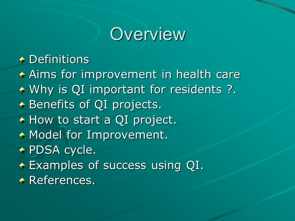 Overview Definitions Aims for improvement in health care
