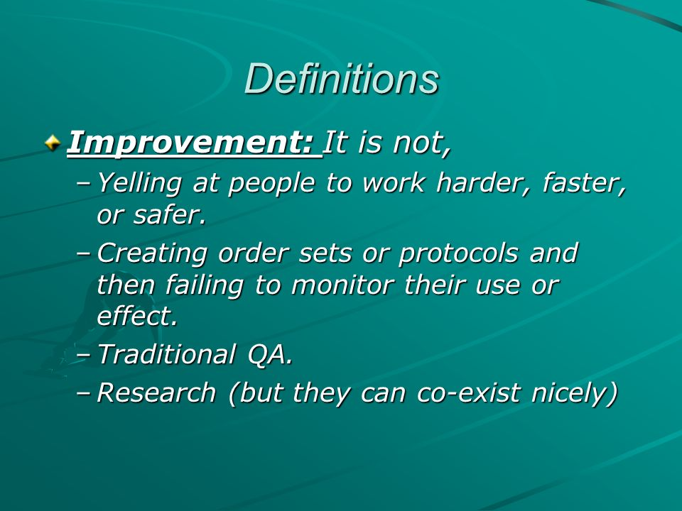 Definitions Improvement: It is not,