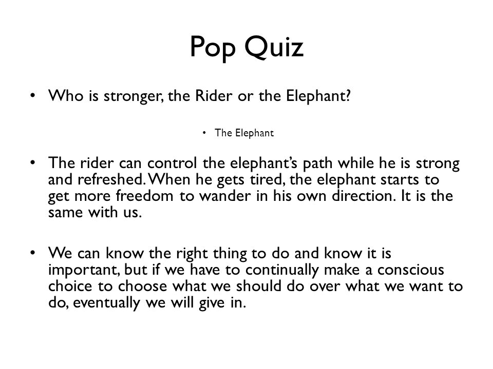 Pop Quiz Who is stronger, the Rider or the Elephant