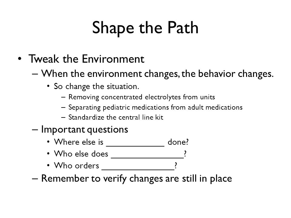 Shape the Path Tweak the Environment