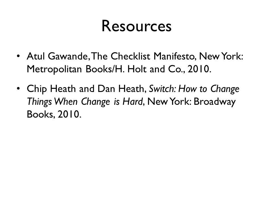 ResourcesAtul Gawande, The Checklist Manifesto, New York: Metropolitan Books/H. Holt and Co., 2010.