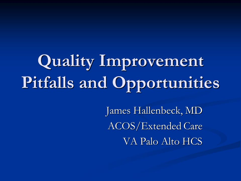 Quality Improvement Pitfalls and Opportunities