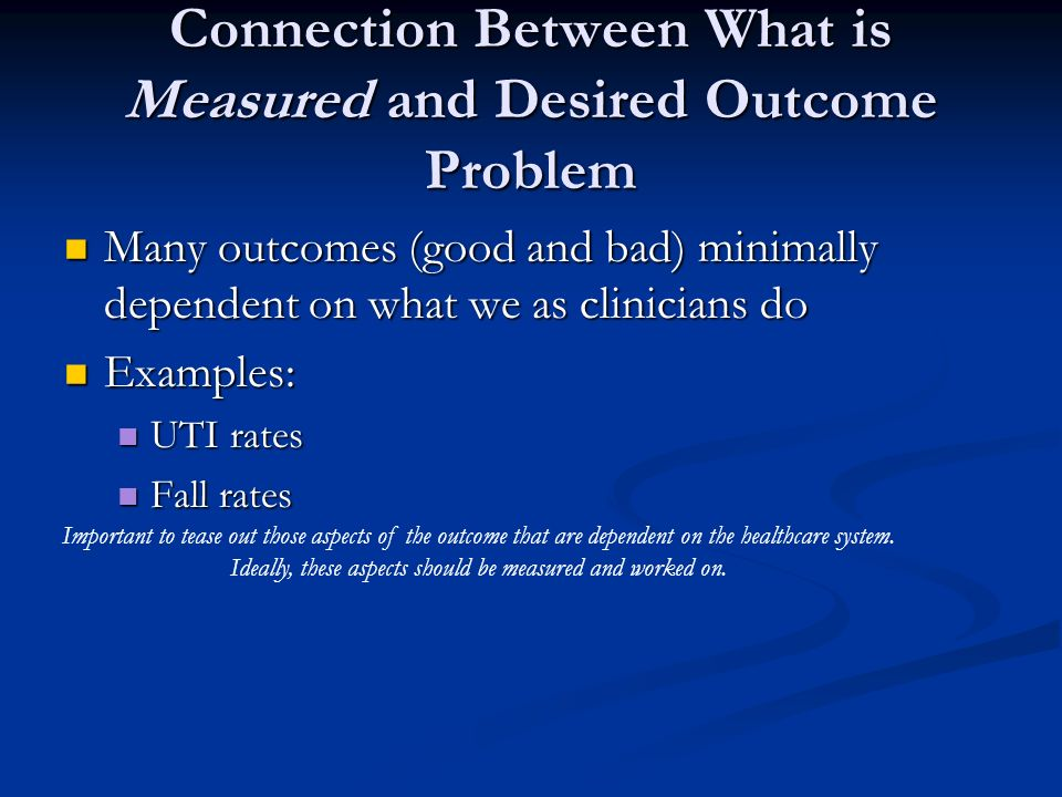 Connection Between What is Measured and Desired Outcome Problem