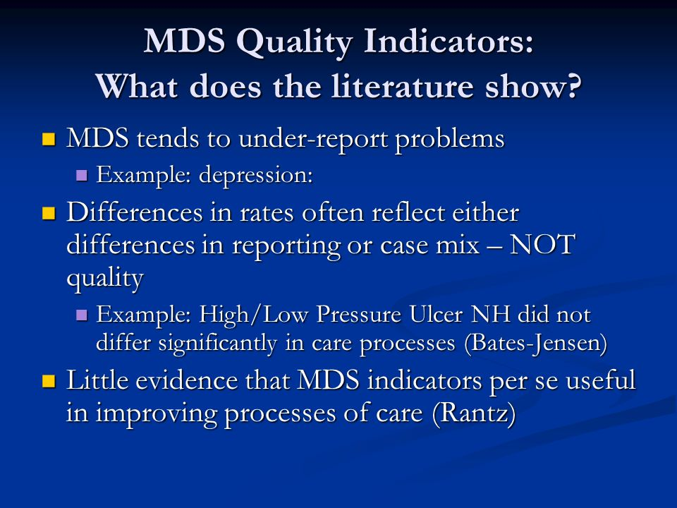 MDS Quality Indicators: What does the literature show