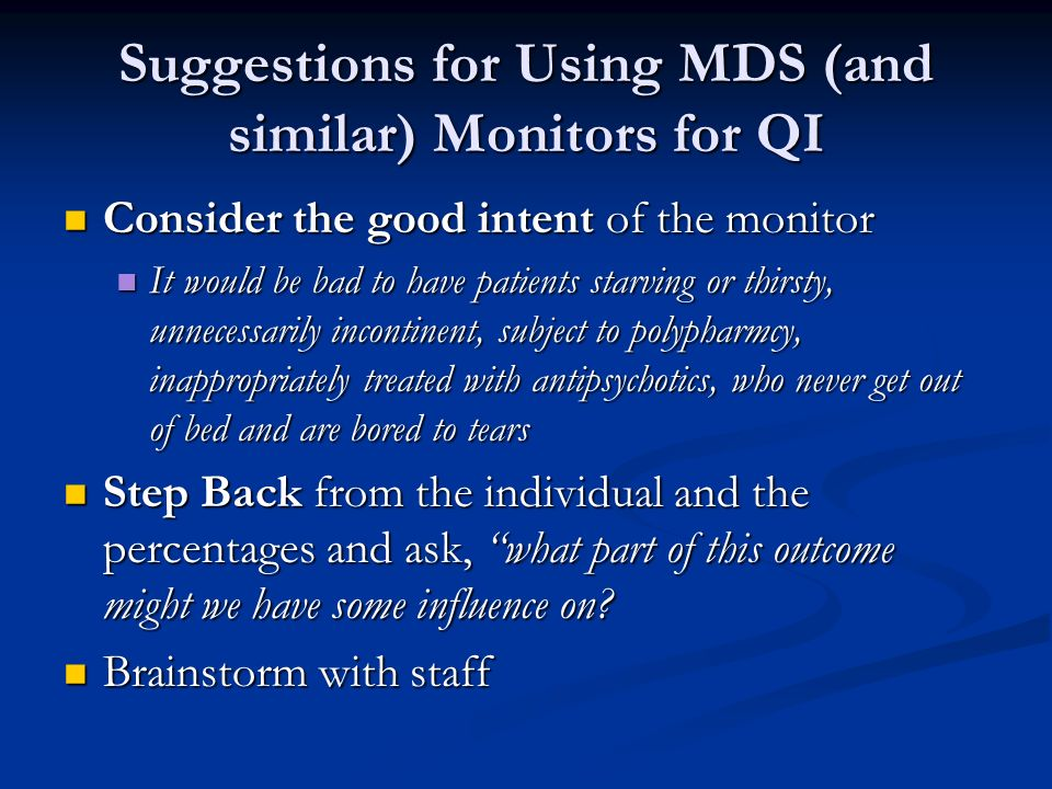 Suggestions for Using MDS (and similar) Monitors for QI