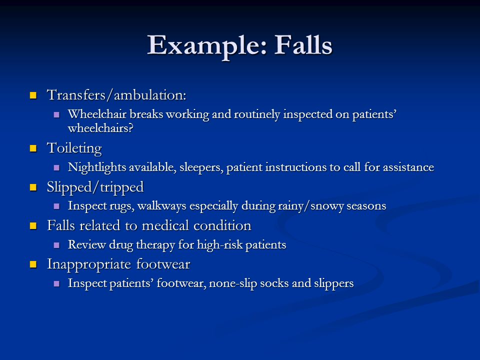 Example: Falls Transfers/ambulation: Toileting Slipped/tripped
