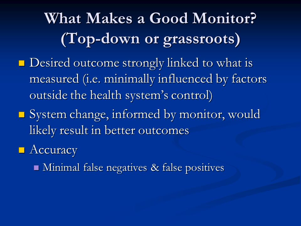What Makes a Good Monitor (Top-down or grassroots)