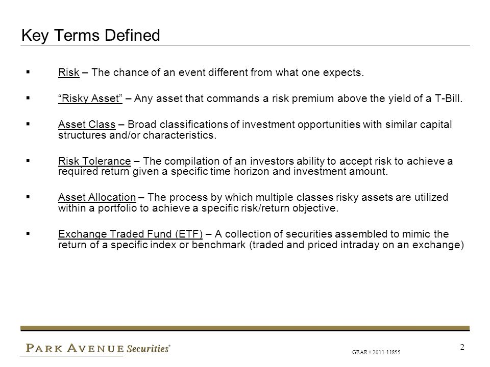 Key Terms Defined Risk – The chance of an event different from what one expects.