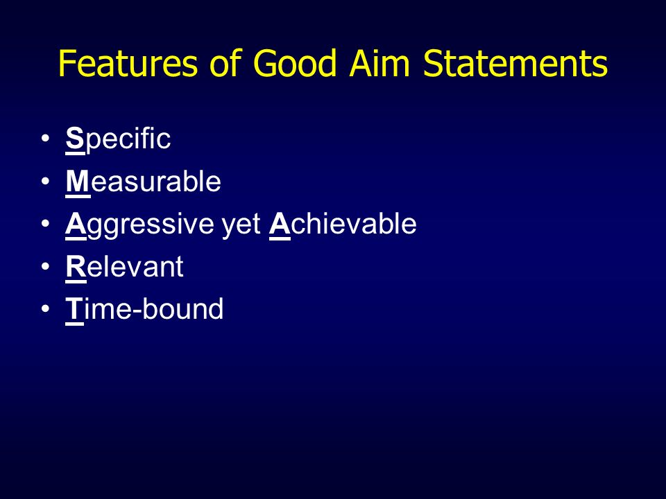 Features of Good Aim Statements