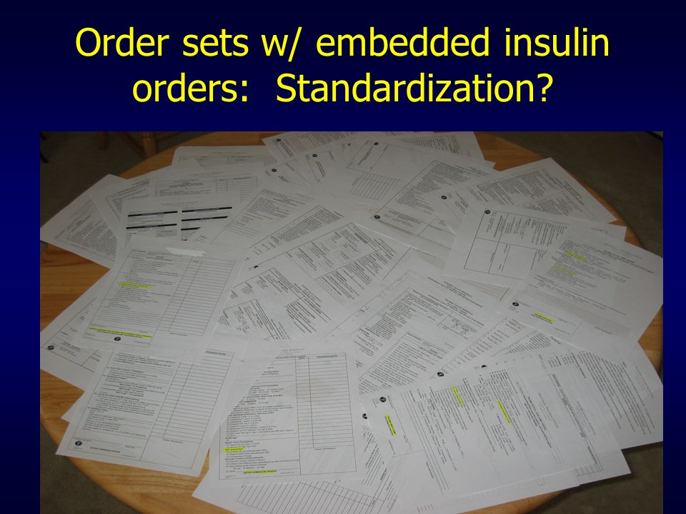 Order sets w/ embedded insulin orders: Standardization