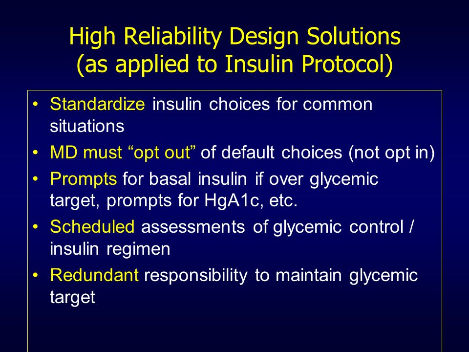 High Reliability Design Solutions (as applied to Insulin Protocol)