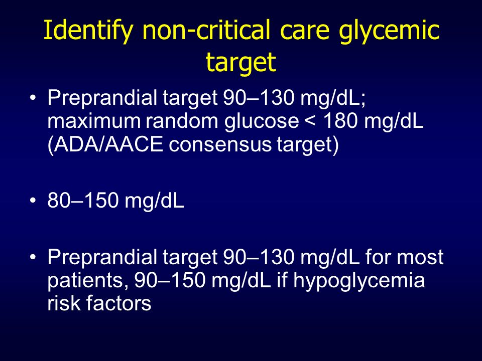 Identify non-critical care glycemic target