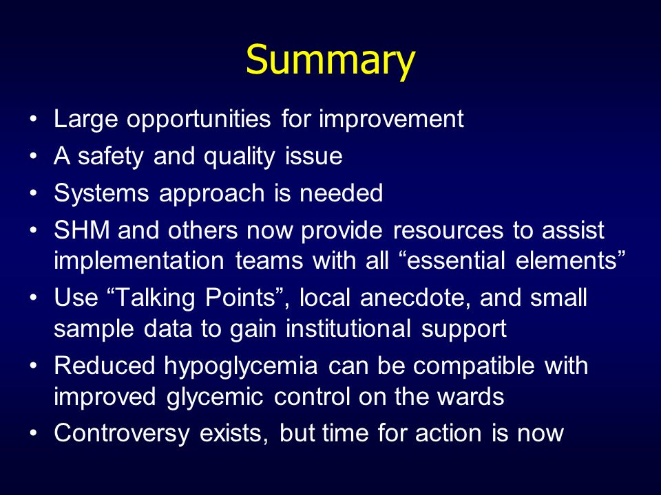 Summary Large opportunities for improvement A safety and quality issue