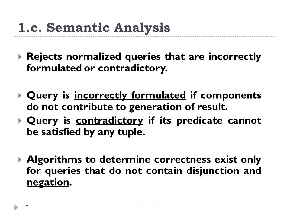 1.c. Semantic Analysis Rejects normalized queries that are incorrectly formulated or contradictory.