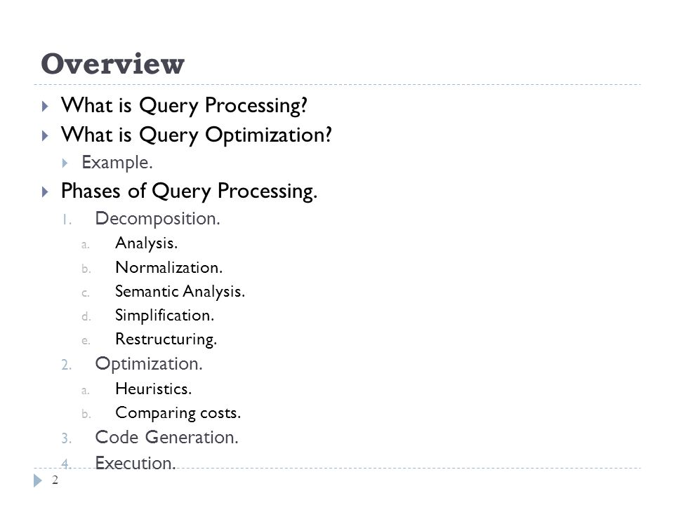 Overview What is Query Processing What is Query Optimization
