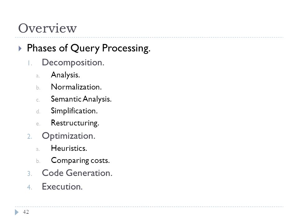 Overview Phases of Query Processing. Decomposition. Optimization.