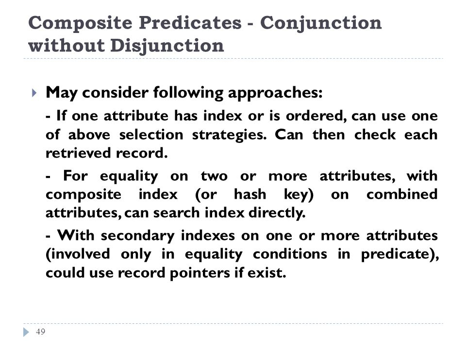Composite Predicates - Conjunction without Disjunction