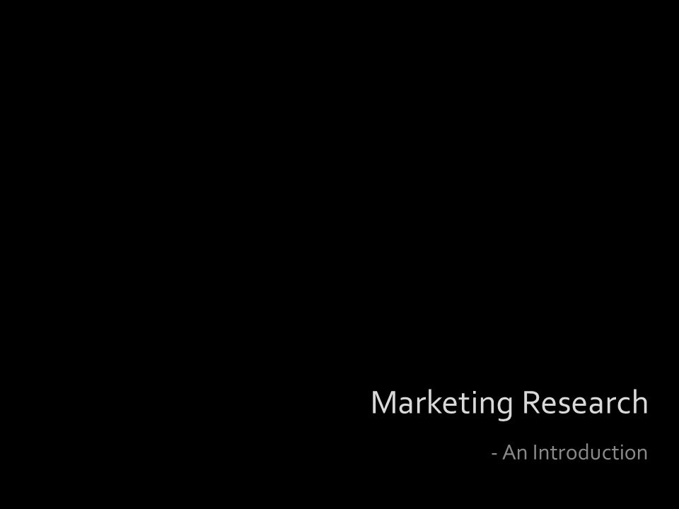 Marketing Research - An Introduction