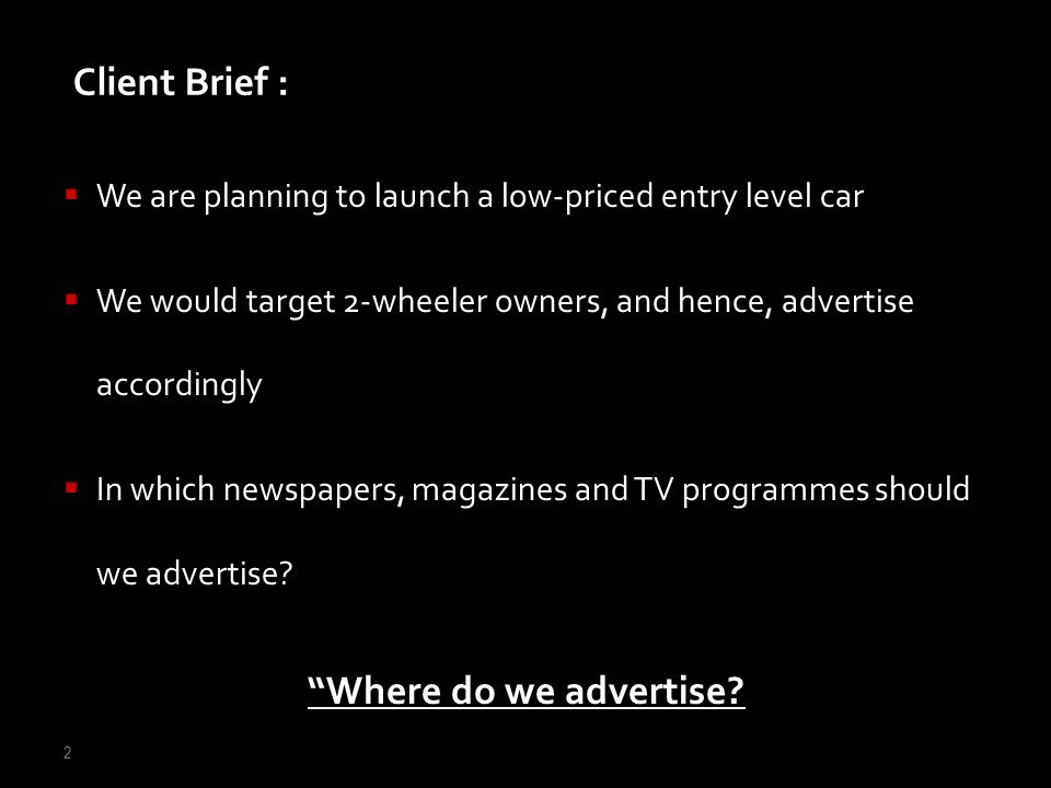 Client Brief : Where do we advertise