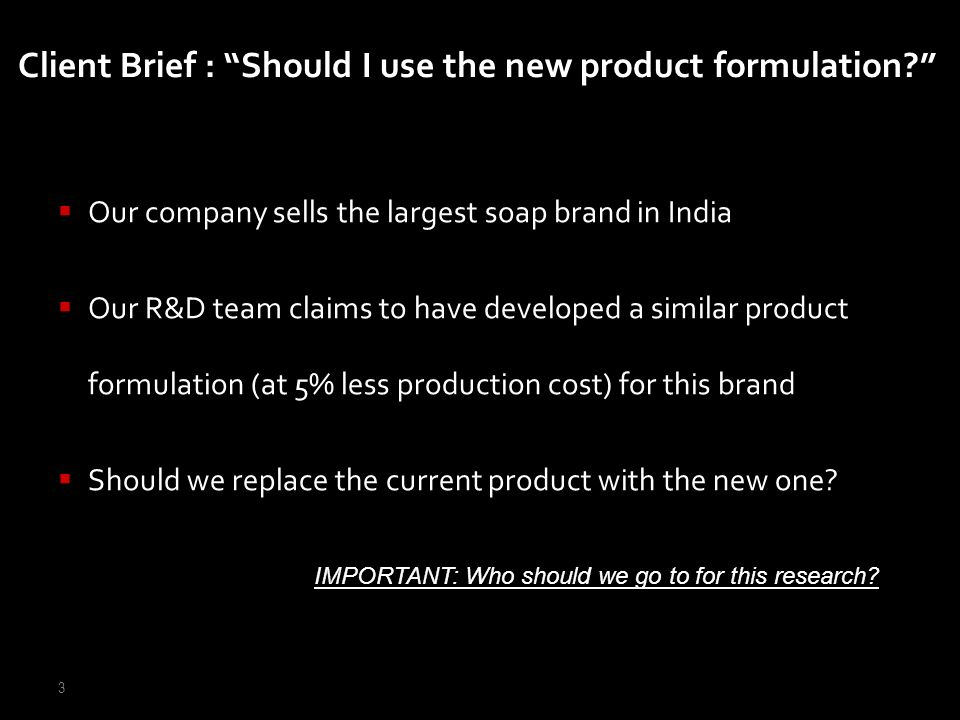 Client Brief : Should I use the new product formulation