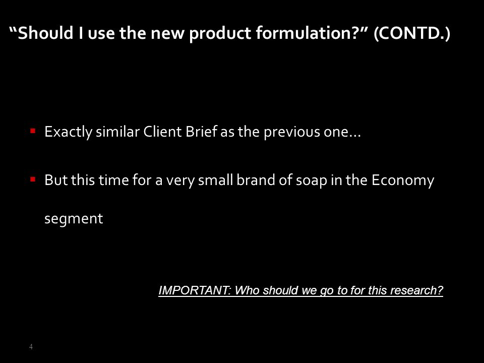 Should I use the new product formulation (CONTD.)