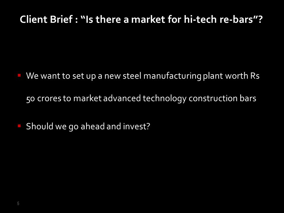 Client Brief : Is there a market for hi-tech re-bars
