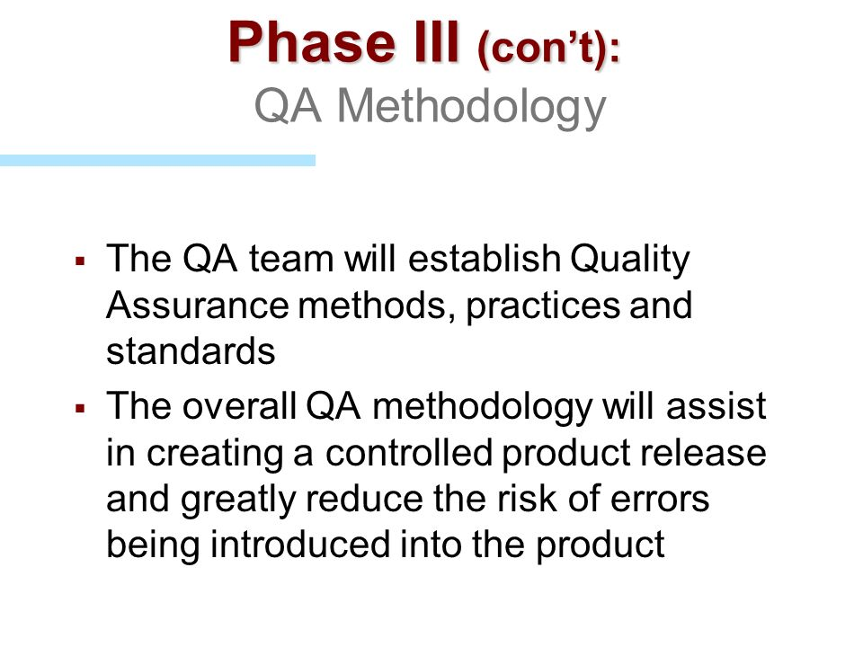 Phase III (con't): QA Methodology
