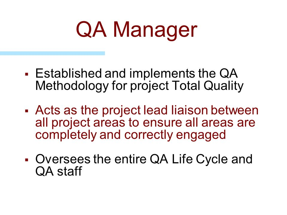 QA Manager Established and implements the QA Methodology for project Total Quality.