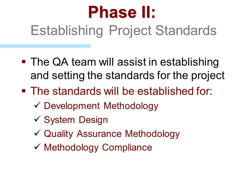Phase II: Establishing Project Standards