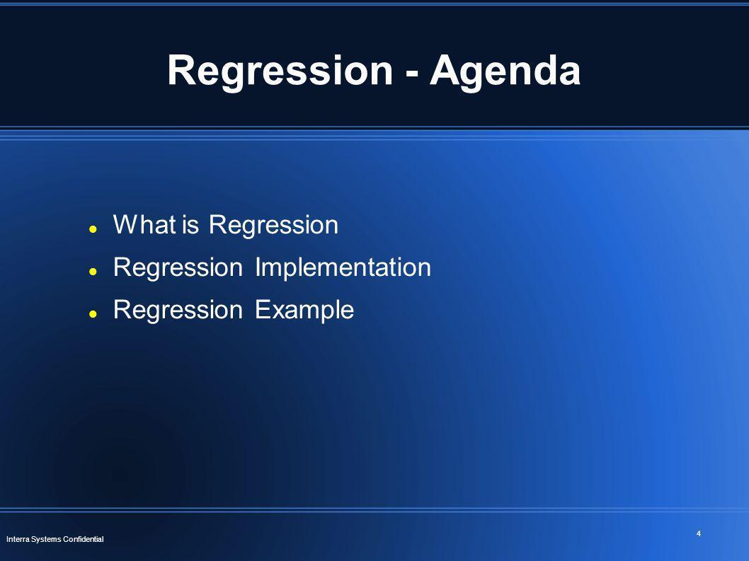 Regression - Agenda What is Regression Regression Implementation