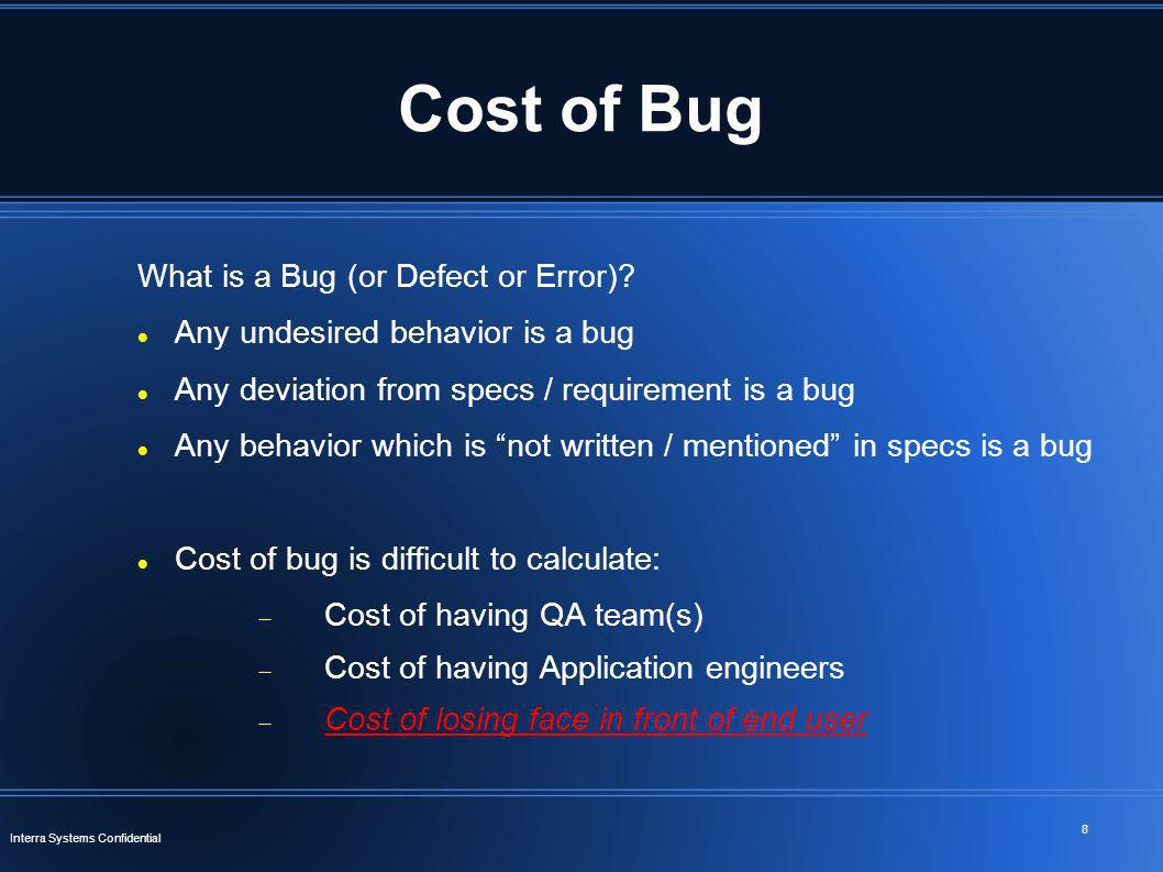 Cost of Bug What is a Bug (or Defect or Error)