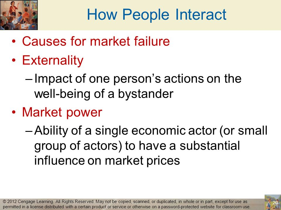 How People Interact Causes for market failure Externality Market power