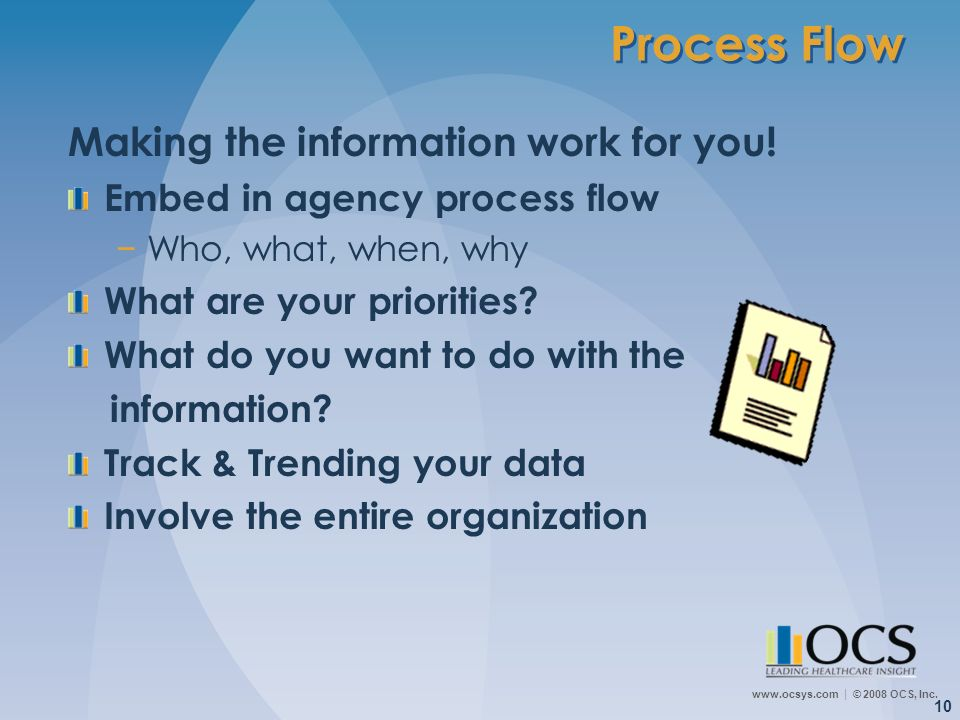 Process Flow Making the information work for you!